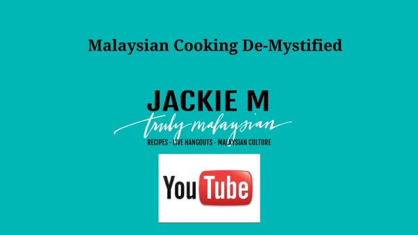Malaysian Cooking De-Mystified on My YouTube Channel