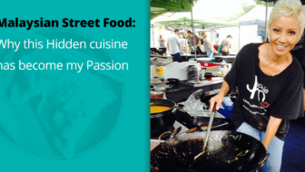 Malaysian Street Food: Why this hidden treasure is my passion… [Part 1]